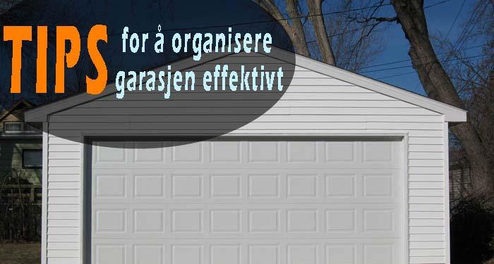 tips-for-å-organisere-garasjen-effektivt